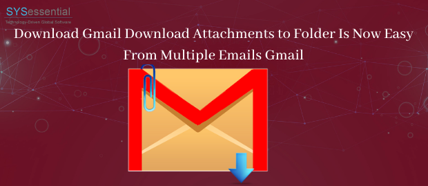 Gmail Download Attachments to Folder Is Now Easy