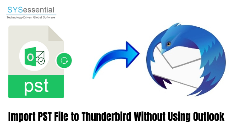 How to Import PST file to Thunderbird Without Using Outlook?
