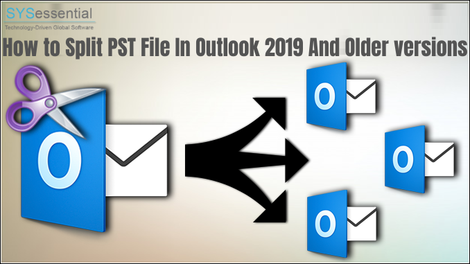 How to Split PST file In Outlook 2019 And Older Versions?